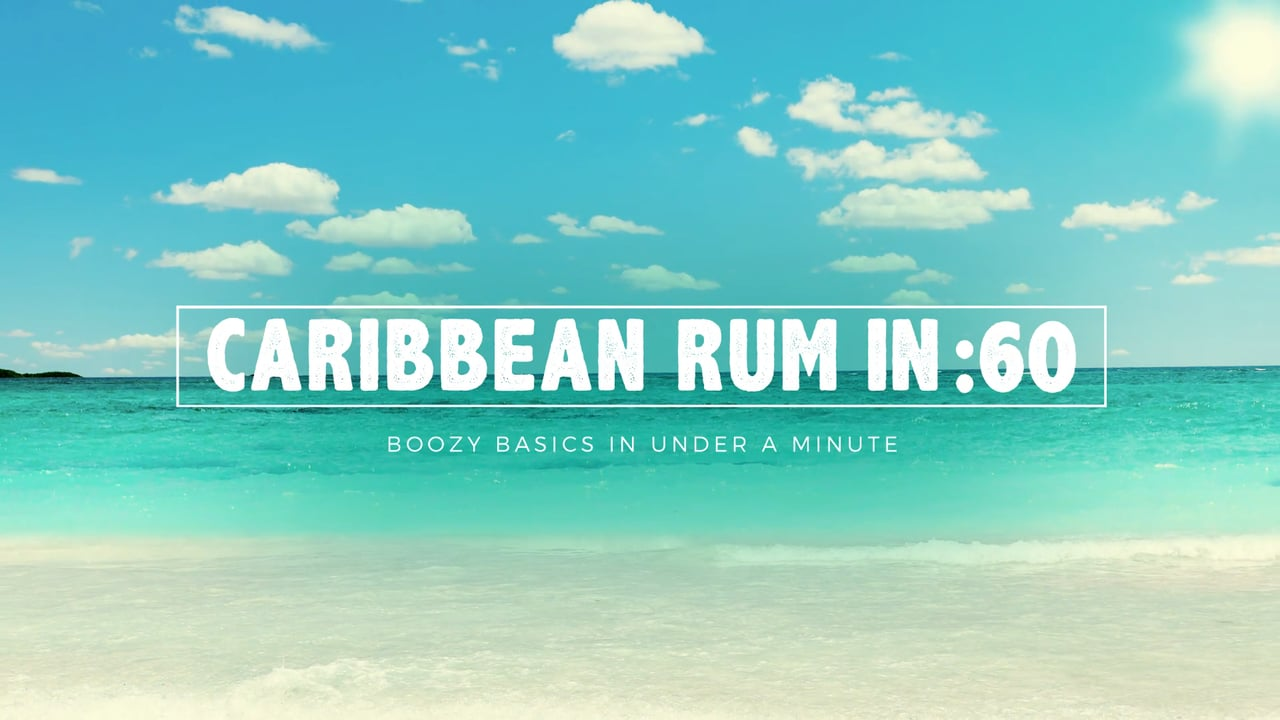 LIQUOR.COM: Caribbean Rum In 60 Seconds