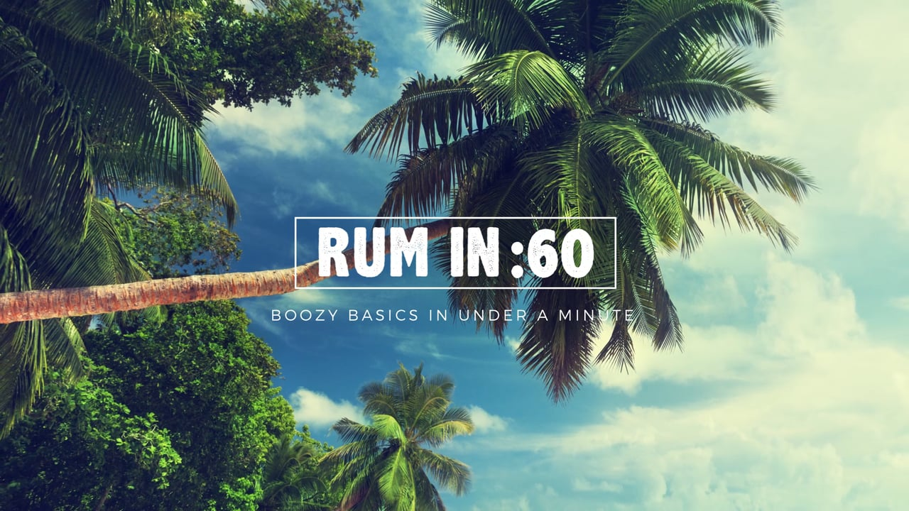 LIQUOR.COM: Rum In 60 Seconds