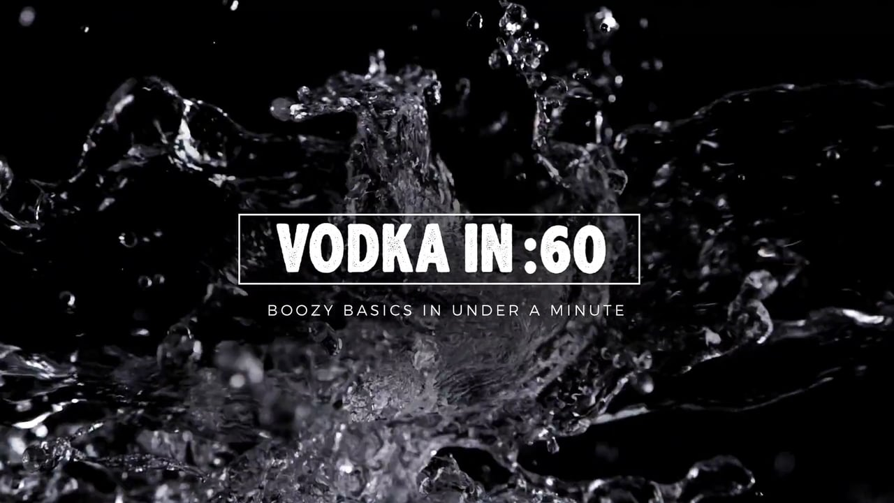 LIQUOR.COM: Vodka In 60 Seconds